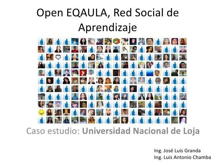 Open EQAULA, Red Social de          Aprendizaje     Caso estudio: Universidad Nacional de Loja                            ...