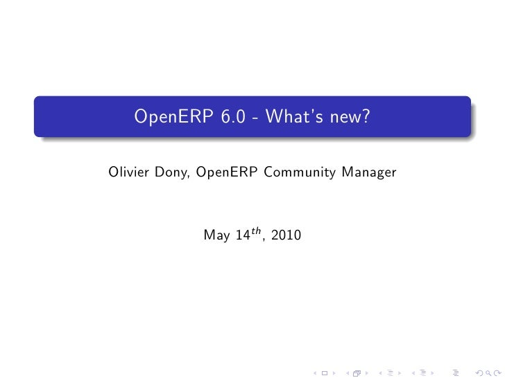 OpenERP 6.0 - What's new?  Olivier Dony, OpenERP Community Manager                May 14th , 2010