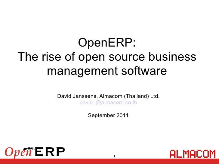 OpenERP: The rise of open source business management software David Janssens, Almacom (Thailand) Ltd. [email_address] Sept...