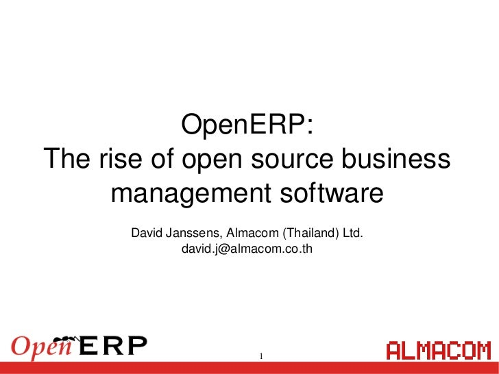 OpenERP:     The rise of open source business           management software           David Janssens, Almacom (Thailand) L...