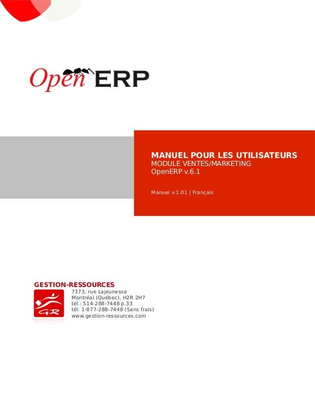 GESTION-RESSOURCES  MANUEL POUR LES UTILISATEURS  MODULE VENTES/MARKETING  OpenERP v.6.1  Manuel v.1.01 | Français  7373, ...