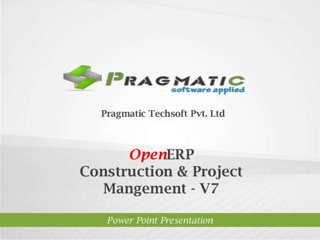 OpenERP Construction & Project Mangement - V7 Power Point Presentation Pragmatic Techsoft Pvt. Ltd.