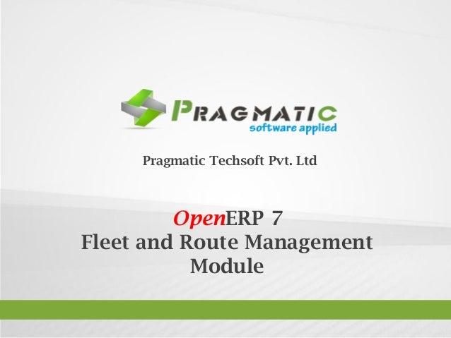 OpenERP 7Fleet and Route ManagementModulePragmatic Techsoft Pvt. Ltd.