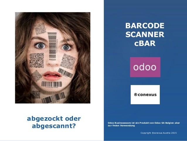 BARCODE SCANNER cBAR Odoo Businessware ist ein Produkt von Odoo SA Belgien aber zur freien Verwendung Copyright ®conexus A...