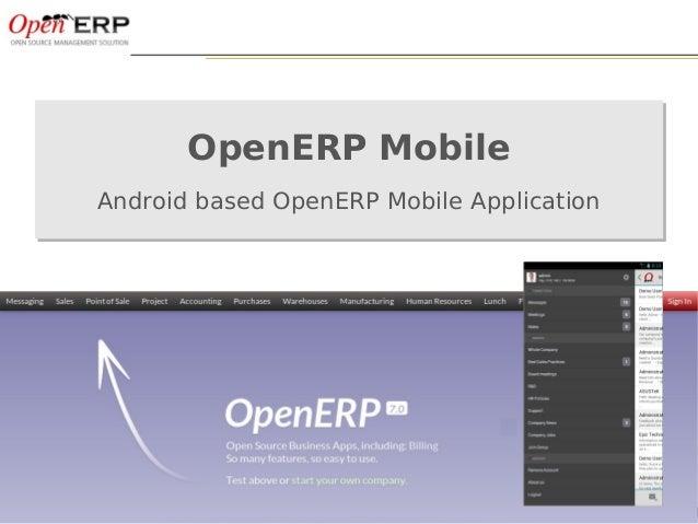 Nom du fichier – à compléter&A Community Presentation OpenERP Mobile Android based OpenERP Mobile Application OpenERP Mobi...