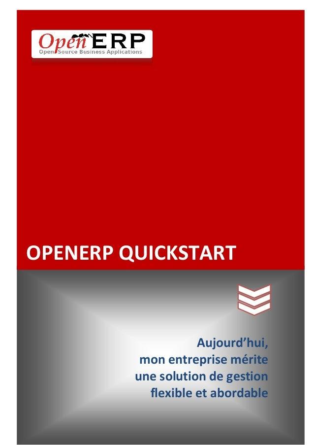 OPENERP QUICKSTARTAujourd'hui,mon entreprise mériteune solution de gestionflexible et abordable