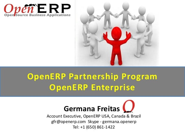 OpenERP Partnership ProgramOpenERP EnterpriseGermana FreitasAccount Executive, OpenERP USA, Canada & Brazilgfr@openerp.com...