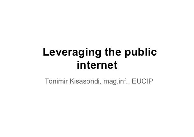 OpenFest 2012 : Leveraging the public internet