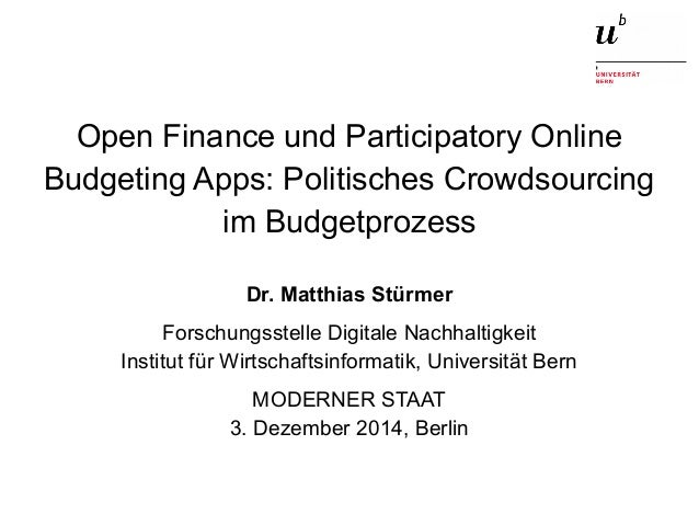 Open Finance und Participatory Online  Budgeting Apps: Politisches Crowdsourcing  im Budgetprozess  Dr. Matthias Stürmer  ...