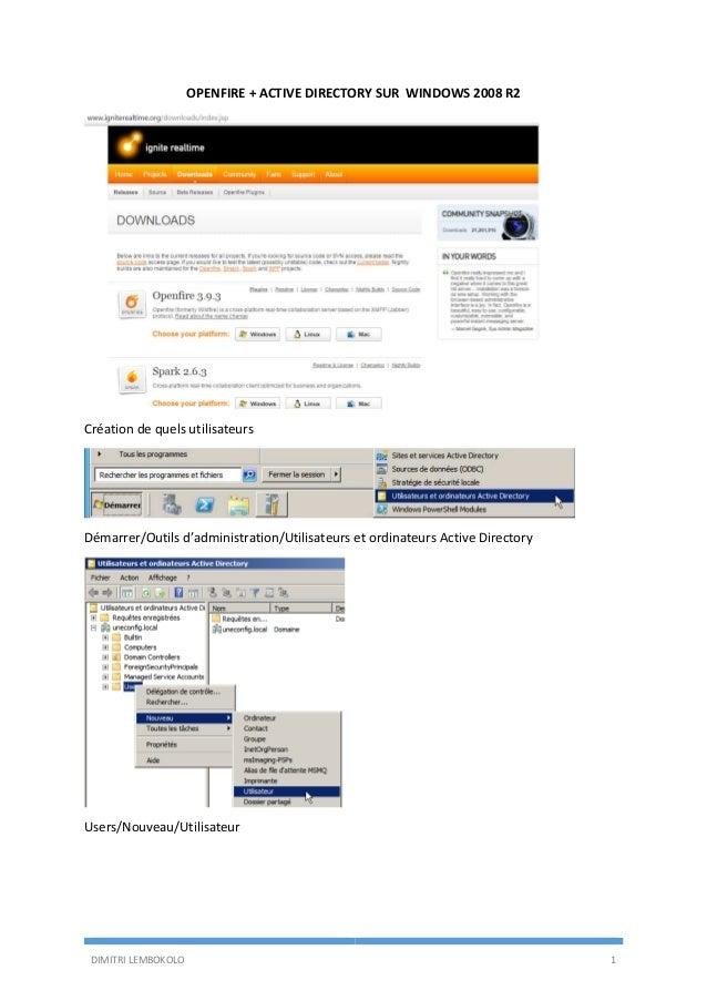 DIMITRI LEMBOKOLO 1 OPENFIRE + ACTIVE DIRECTORY SUR WINDOWS 2008 R2 Création de quels utilisateurs Démarrer/Outils d'admin...