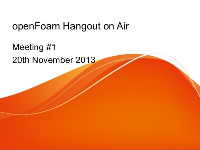 openFoam Hangout on Air Meeting #1 Introduction
