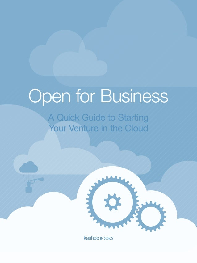 Open for Business A Quick Guide to Starting Your Venture in the Cloud  1