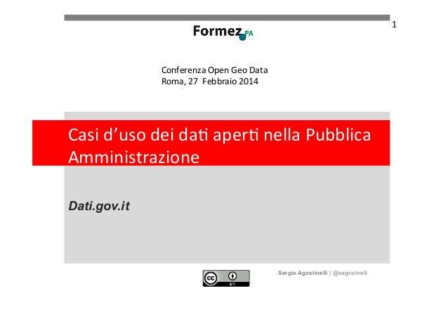 1    Conferenza  Open  Geo  Data   Roma,  27    Febbraio  2014    Casi  d'uso  dei  da+  aper+...