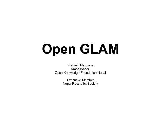 Open GLAM Prakash Neupane Ambassador Open Knowledge Foundation Nepal Executive Member Nepal Russia Ict Society