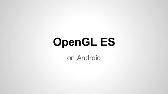 OpenGL ES on Android