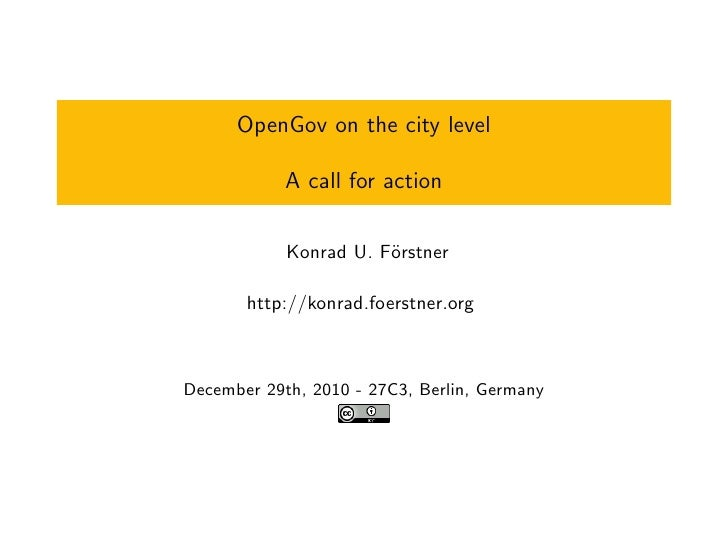 OpenGov on the city level              A call for action              Konrad U. F¨rstner                        o         ...