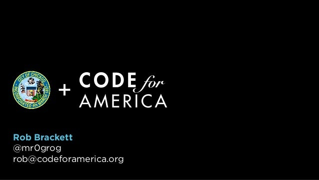 +Rob Brackett@mr0grogrob@codeforamerica.org