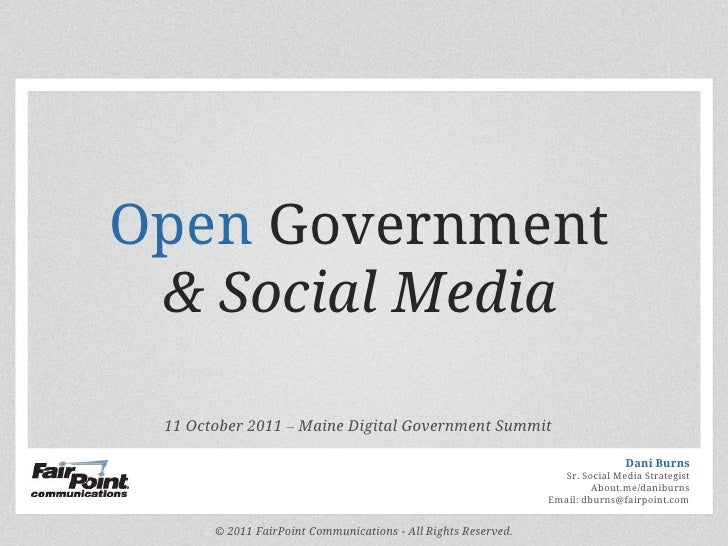 Open Government <br />& Social Media<br />11 October 2011 – Maine Digital Government Summit<br />Dani Burns<br />Sr. Socia...