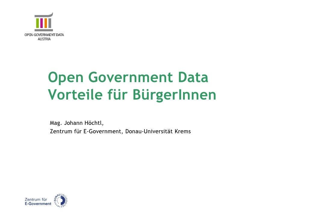 Open Government DataVorteile für BürgerInnenMag. Johann Höchtl,Zentrum für E-Government, Donau-Universität Krems