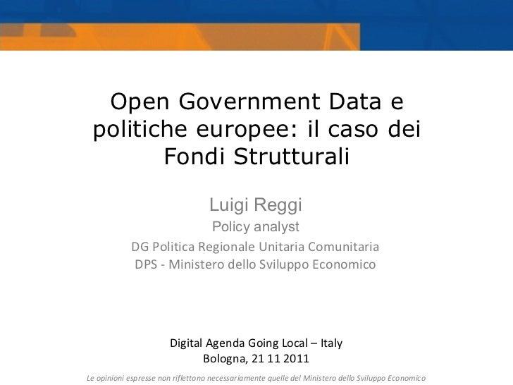 Luigi Reggi Policy analyst DG Politica Regionale Unitaria Comunitaria DPS - Ministero dello Sviluppo Economico Open Govern...