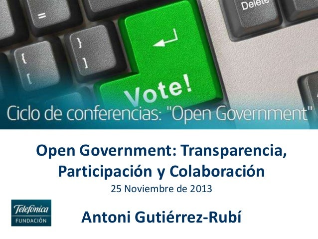 """Open Government: Transparencia, Participación y Colaboración"""