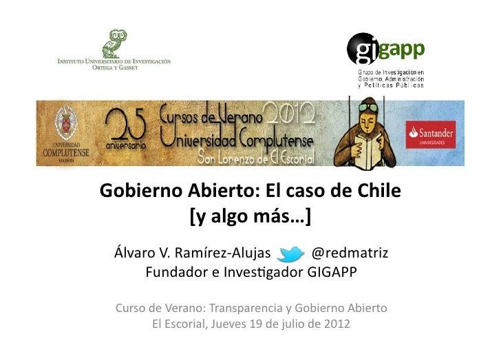 Gobierno Abierto: El caso de Chile              [y algo más…]   Álvaro V. Ramírez-‐Alujas   ...