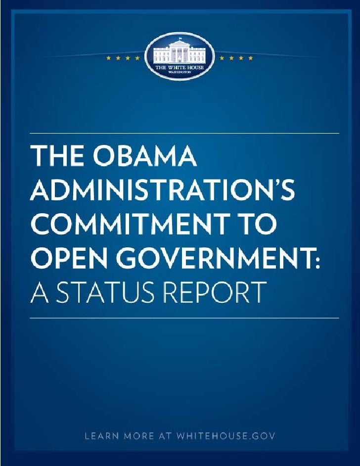 THE OBAMA ADMINISTRATION'S COMMITMENT TO OPEN GOVERNMENT                                       STATUS REPORTEXECUTIVE SUMM...