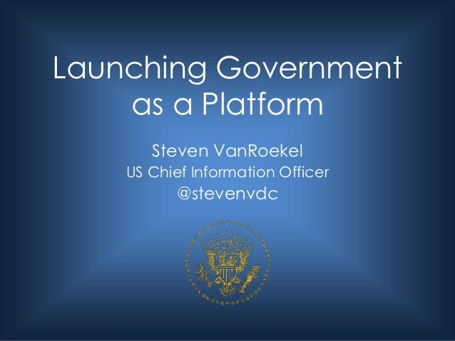 Steven VanRoekel's presentation at the World Government Summit on Open Source