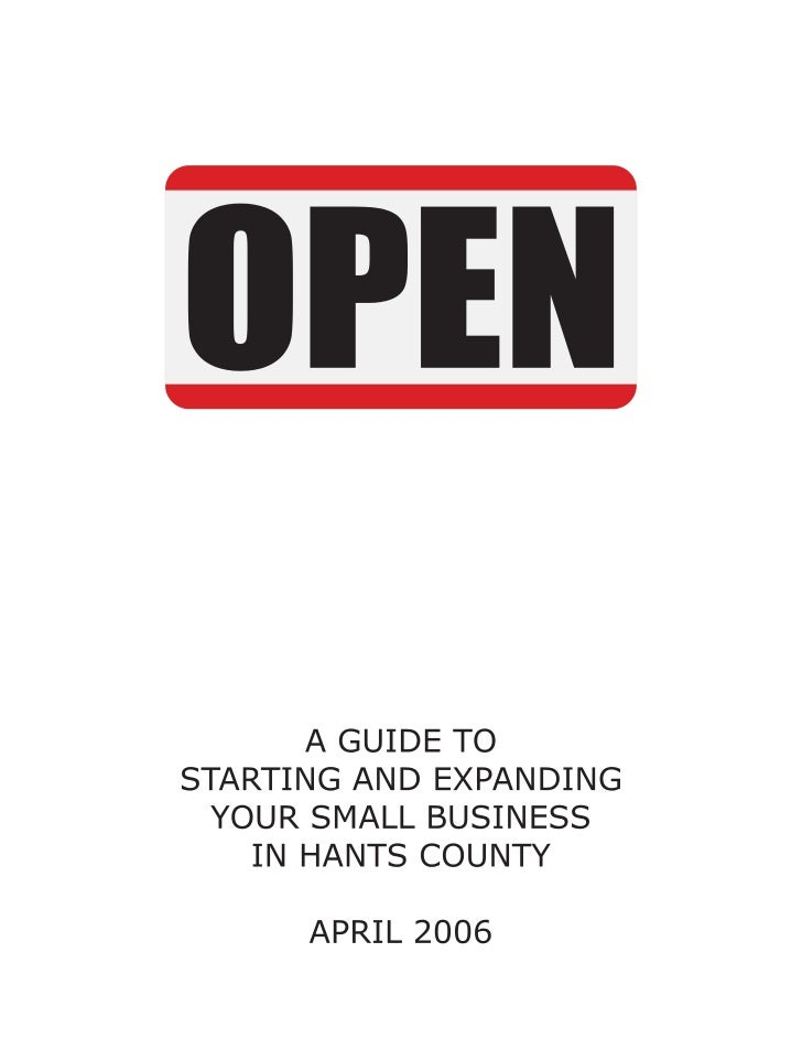 "INTRODUCTION         This ""Guide to Starting & Expanding a Small Business in Hants County""       is a resource book for lo..."