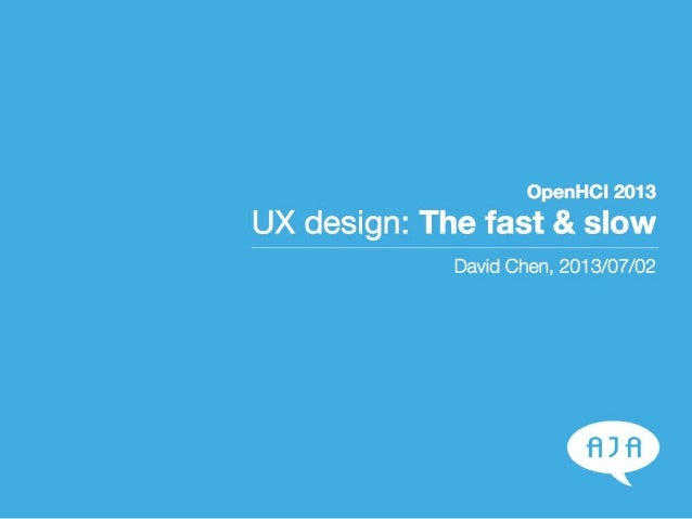 UX design: The fast & slow (@ OpenHCI 2013)