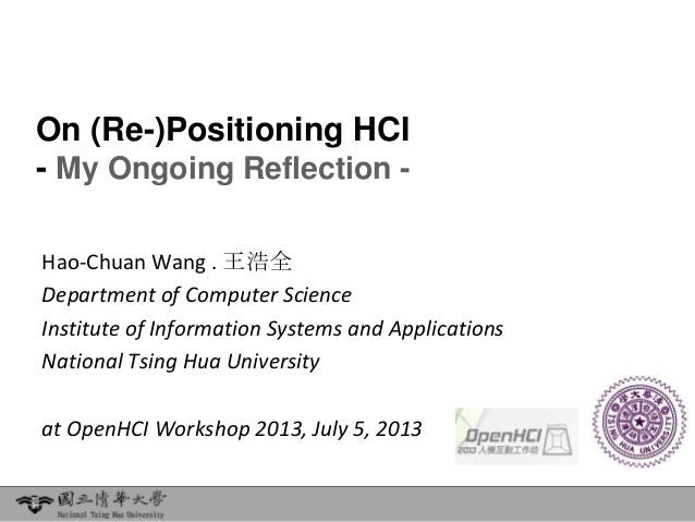 On (Re-)Positioning HCI - My Ongoing Reflection - Hao-Chuan Wang . 王浩全 Department of Computer Science Institute of Informa...
