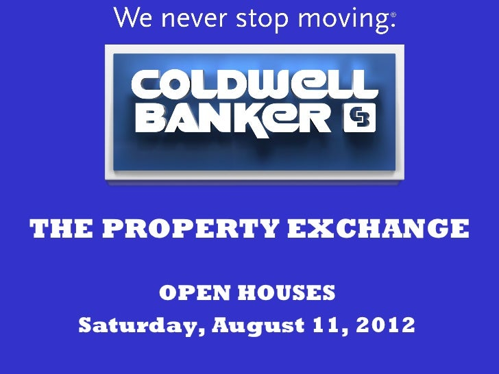 THE PROPERTY EXCHANGE        OPEN HOUSES  Saturday, August 11, 2012