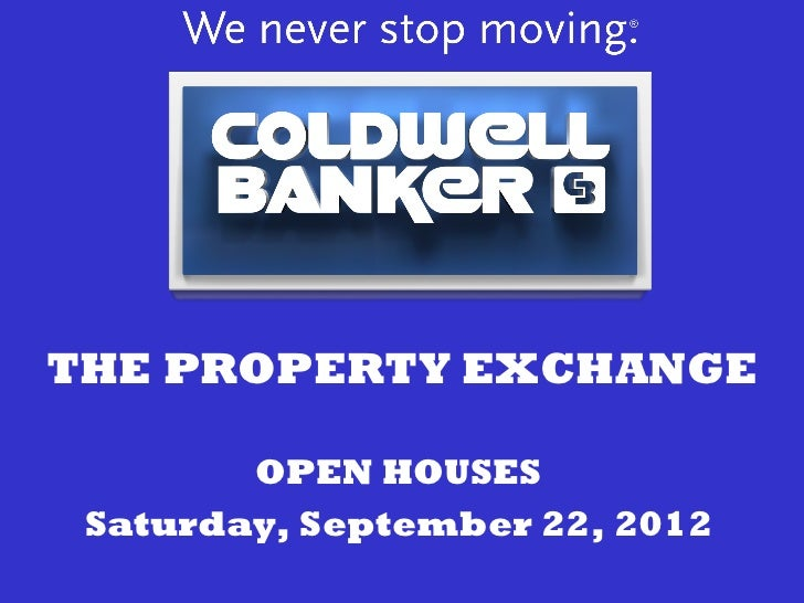 THE PROPERTY EXCHANGE        OPEN HOUSES Saturday, September 22, 2012