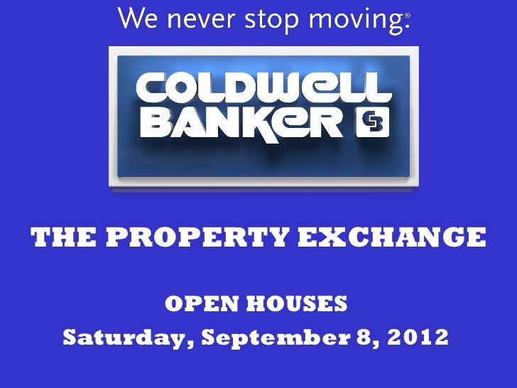 THE PROPERTY EXCHANGE        OPEN HOUSES Saturday, September 8, 2012