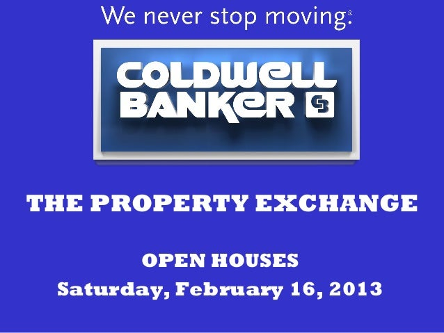 THE PROPERTY EXCHANGE       OPEN HOUSES Saturday, February 16, 2013