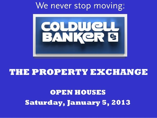 THE PROPERTY EXCHANGE       OPEN HOUSES  Saturday, January 5, 2013