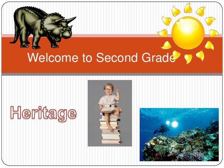 Welcome to Second Grade<br />Heritage<br />