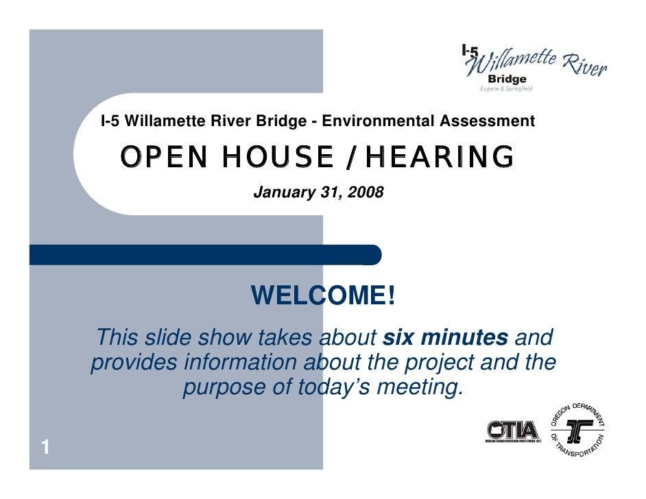 I-5 Willamette River Bridge - Environmental Assessment         OPEN HOUSE / HEARING                        January 31, 200...