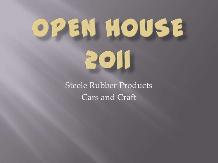 Open House 2011<br />Steele Rubber Products<br />Cars and Craft <br />