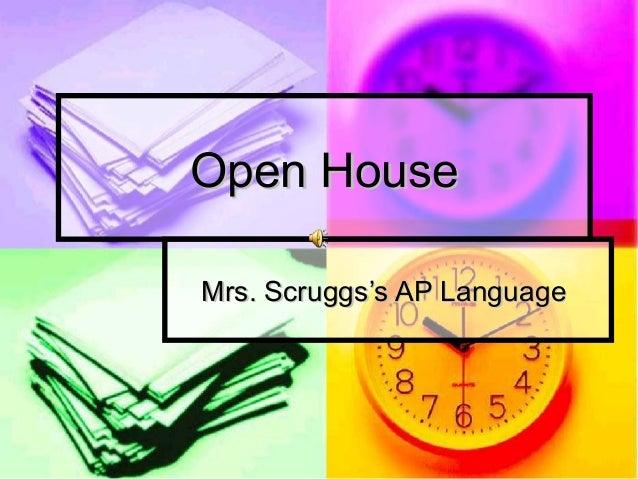 Open HouseOpen House Mrs. Scruggs's AP LanguageMrs. Scruggs's AP Language