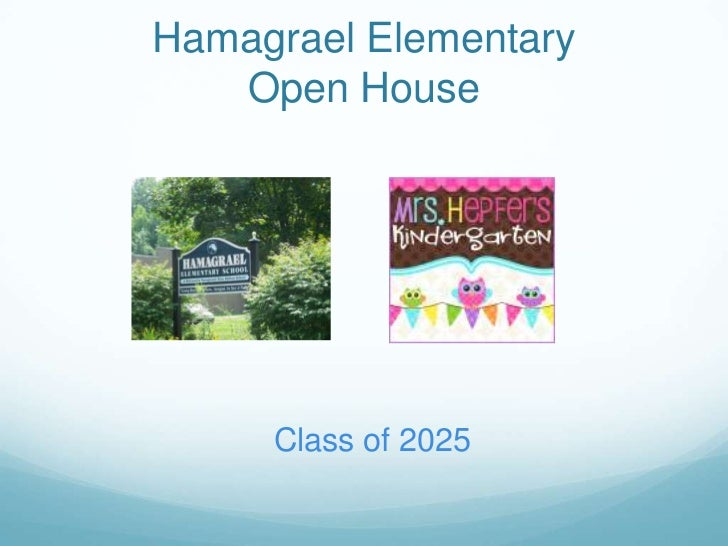 Hamagrael Elementary   Open House     Class of 2025
