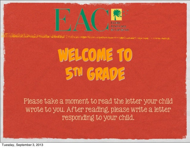 Welcome to 5th Grade Please take a moment to read the letter your child wrote to you. After reading, please write a letter...