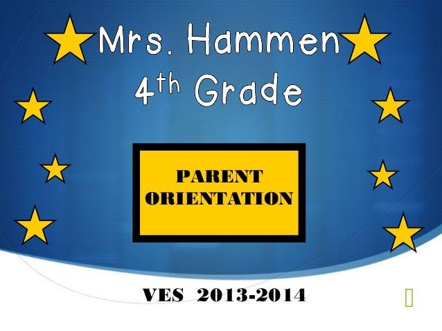VES 2013-2014 PARENT ORIENTATION