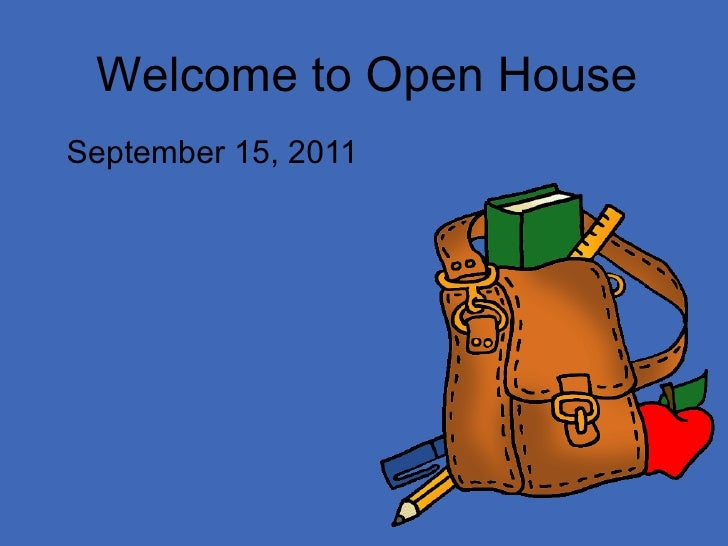 Welcome to Open House September 15, 2011