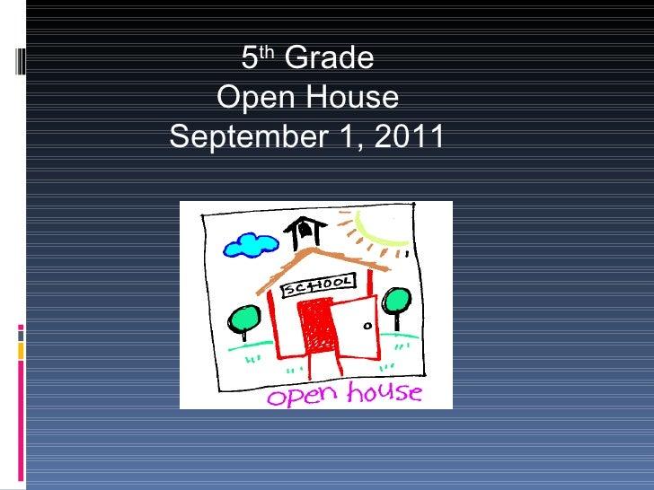5 th  Grade Open House September 1, 2011
