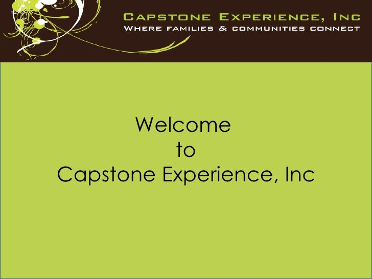 Welcome  to  Capstone Experience, Inc