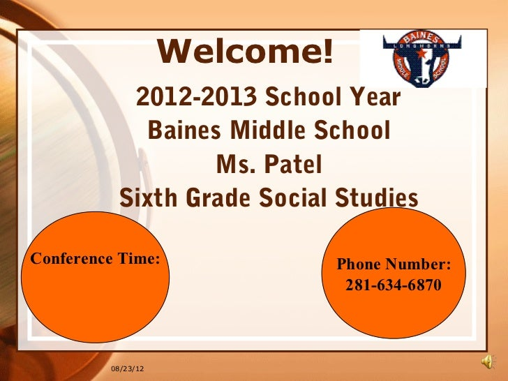 Welcome!           2012-2013 School Year            Baines Middle School                  Ms. Patel          Sixth Grade S...