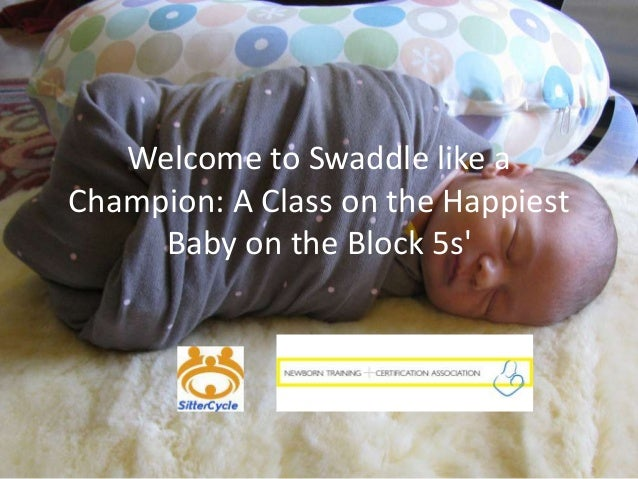 Swaddle like a Champion: A Class on the Happiest Baby on the Block 5s'