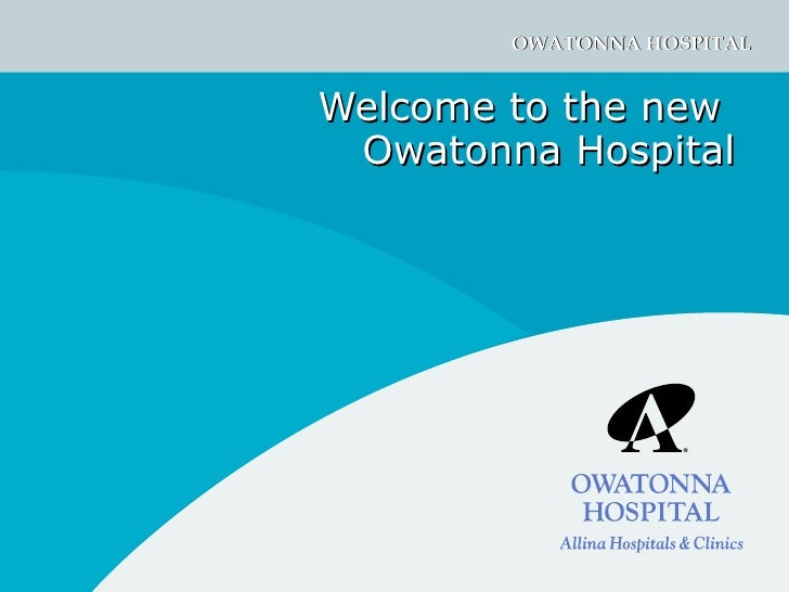 Welcome to the new  Owatonna Hospital