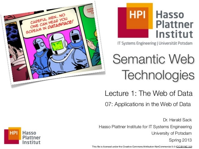 Semantic Web                   Technologies           Lecture 1: The Web of Data           07: Applications in the Web of ...
